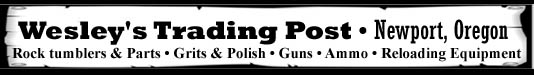 Wesley's Trading Post banner, see us for all of your reloading needs, guns, ammo, etc.